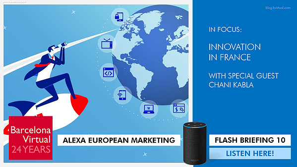 10 ALEXA | European Marketing Flash Briefing: Innovation in France. Listen Here!