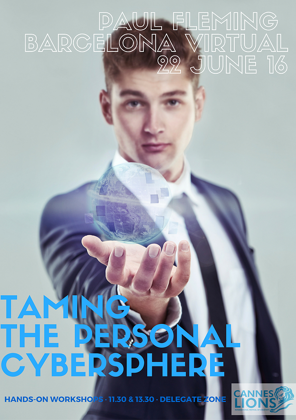 Countdown to Cannes! Taming the Personal Cybersphere