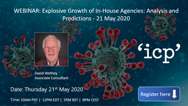 Webinar: Explosive Growth of In-House Agencies: Analysis and Predictions - 21 May 2020
