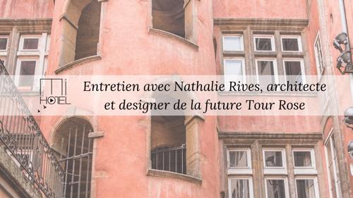 Entretien avec Nathalie Rives, architecte et designer de la future Tour Rose