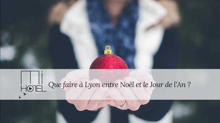BLOG - Que faire à Lyon entre Noel et le nouvel an-1