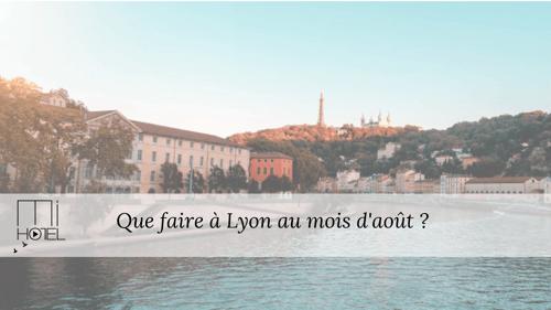 Été à Lyon : que faire pendant le mois d'août ?