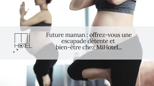 Future maman : offrez-vous une escapade détente et bien-être chez MiHotel...