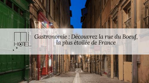 Gastronomie : découvrez la rue du Boeuf, la plus étoilée de France