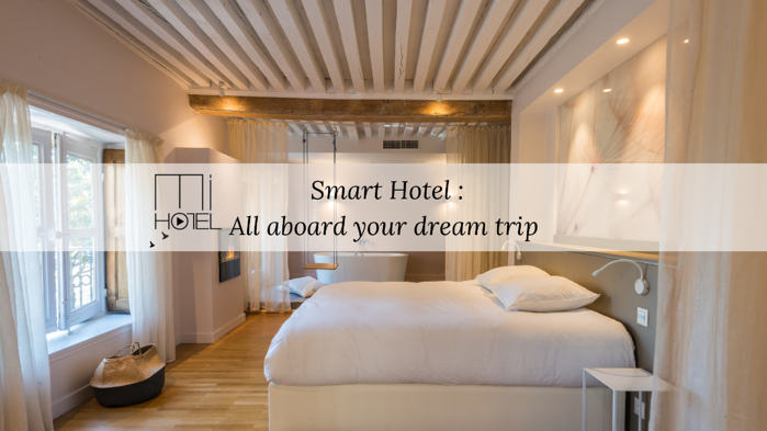 Smart Hotel - all aboard your dream trip MiHotel Lyon