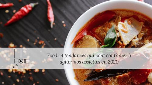 Food : 4 tendances qui vont continuer à agiter nos assiettes en 2020