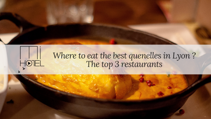 Where to eat the best quenelles in Lyon-1