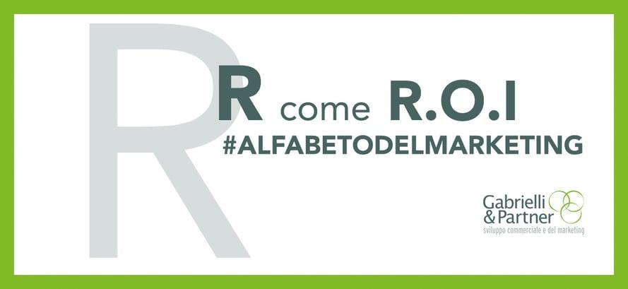 R come ROI alfabeto del marketing