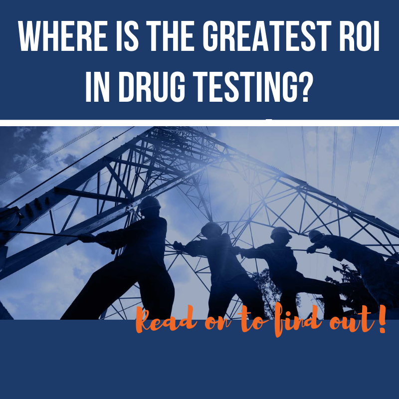 The greatest ROI in drug testing is on-site
