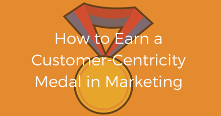 How-to-Earn-a-Customer-Centricity-Medal-in-Marketing-440x328 cropped