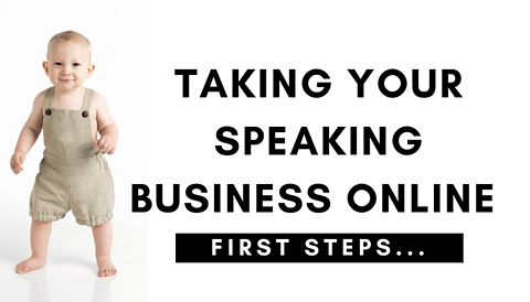 Taking your Speaking Business Online - First Steps...