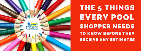 The 5 Things Every Pool Shopper needs to know Before they receive any Estimates