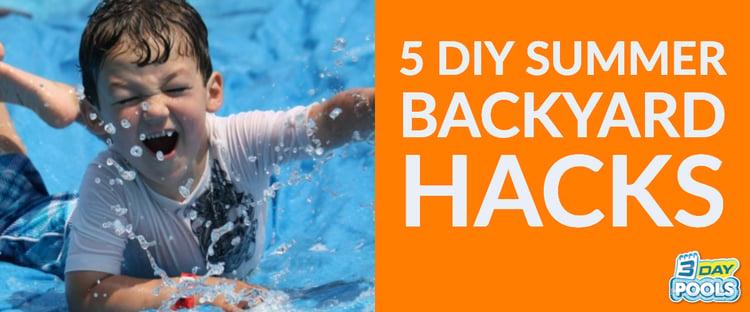 5 DIY Summer Backyard Hacks