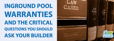Inground Pool Warranties and the Critical Questions You Should Ask Your Builder