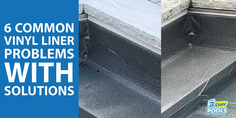 6 Common Vinyl Liner Pool Problems with Solutions