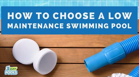How to Choose a Low Maintenance Swimming Pool