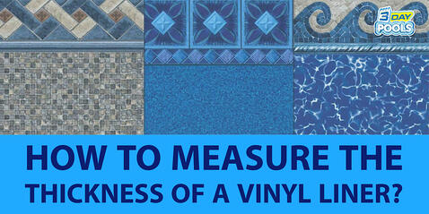 Measuring the Thickness of a Vinyl Liner