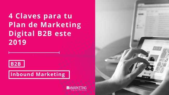4 claves para tu Plan de Marketing Digital B2B este 2019