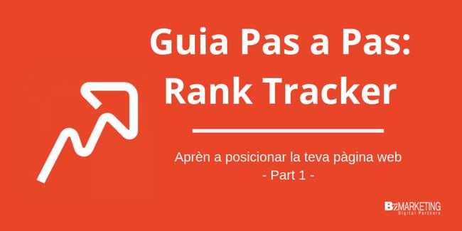 Posicionament web SEO: Guia de Rank Tracker. Part 1