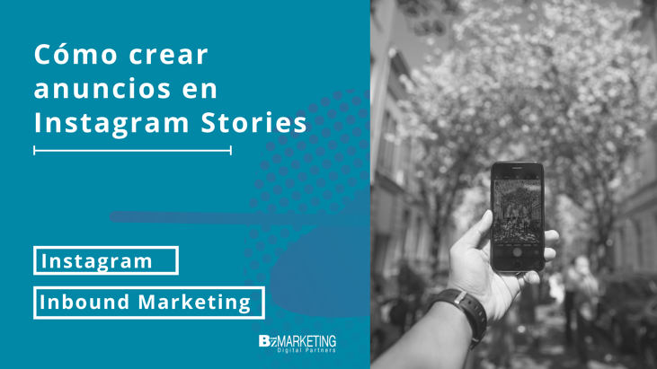 Cómo crear anuncios en Instagram Stories BizMarketing
