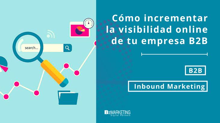 como-incrementar-la-visibilidad-online-empresa-b2b-bizmarketing