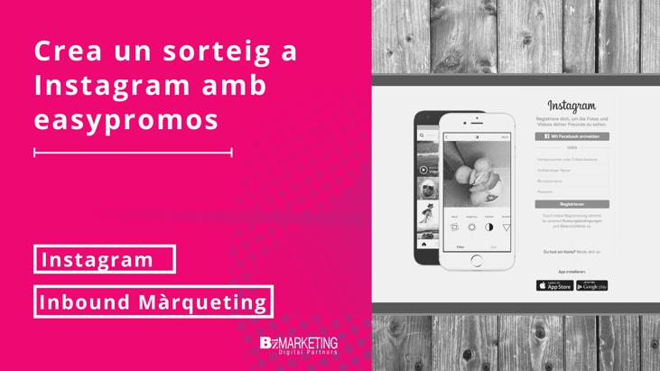 Crea un sorteig a Instagram amb easypromos BizMarketing