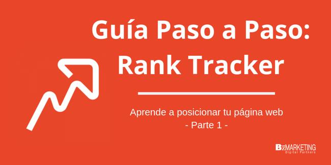 Posicionamiento web SEO: Guía de Rank Tracker. Parte 1