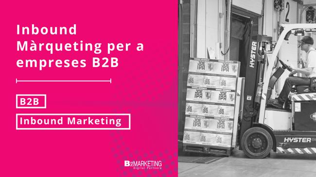 Inbound Màrqueting per empreses B2B