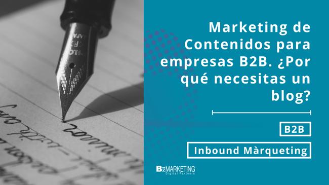 Marketing de Contenidos para empresas B2B. ¿Por qué necesitas un blog?