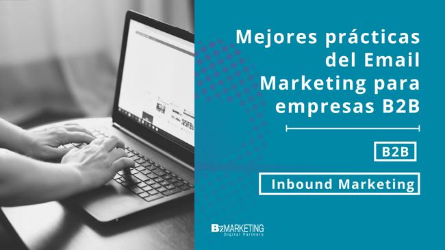 Mejores prácticas de email marketing para empresas B2B