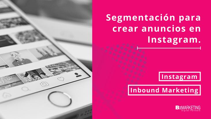 Segmentación para crear anuncios en Instagram Inbound Marketing BizMarketing