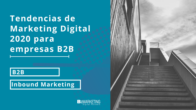 Tendencias de marketing digital 2020 para empresas B2B.