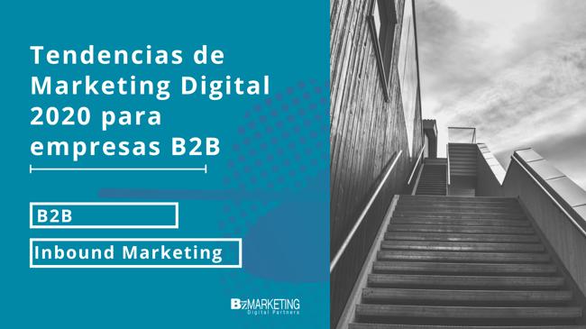 Tendencias de marketing digital 2020 para empresas B2B.