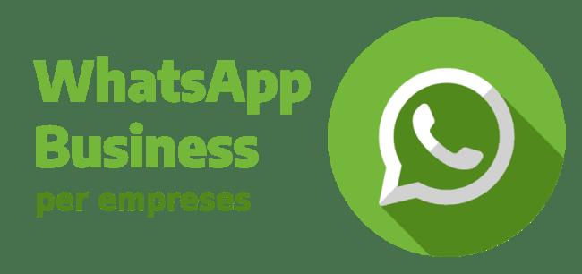 WhatsApp Business per a empreses: La nova manera de comunicar-se amb els consumidors.