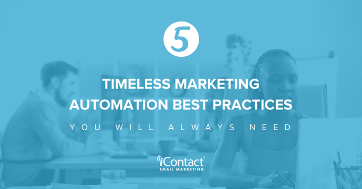 5 Timeless Marketing Automation Best Practices You Will Always Need | iContact