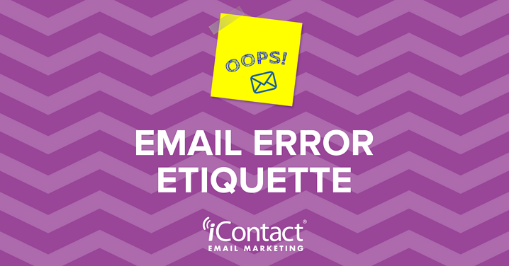 Oops! Email Error Etiquette: When Brands Make Mistakes in Messages  | iContact