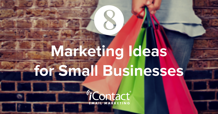 What Are You Waiting For? 8 Small Business Marketing Ideas You Haven't Tried Yet  | iContact