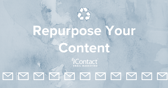 Are You Out of Email Ideas? Start Repurposing Your Content | iContact