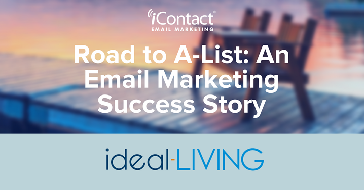 The Road to A-List: The Story of ideal-LIVING's Email Marketing Success | iContact