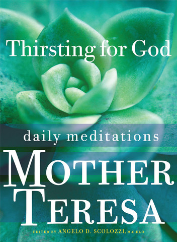 Thirsting for God: Daily Meditations by Mother Teresa