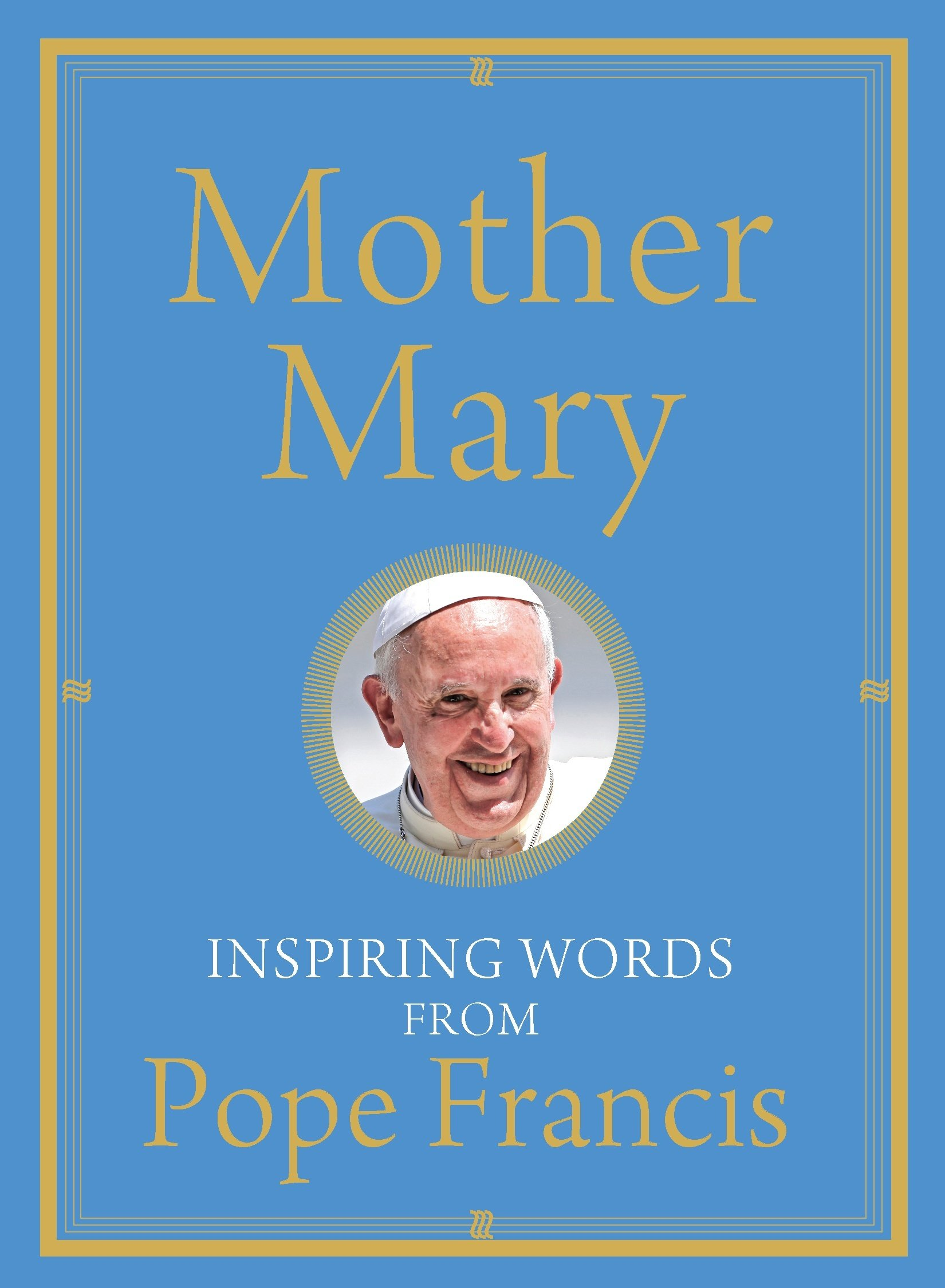 https://shop.franciscanmedia.org/products/mother-mary-inspiring-words-from-pope-francis
