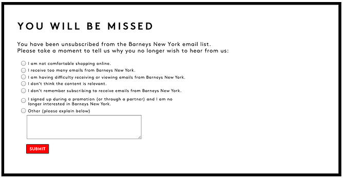 Barneys New York Provides A Characteristically Classy You Will Be Missed Message And Simple Survey For Users To Note Why They Are Unsubscribing