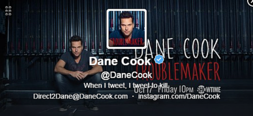 Dane Cook Twitter Bio