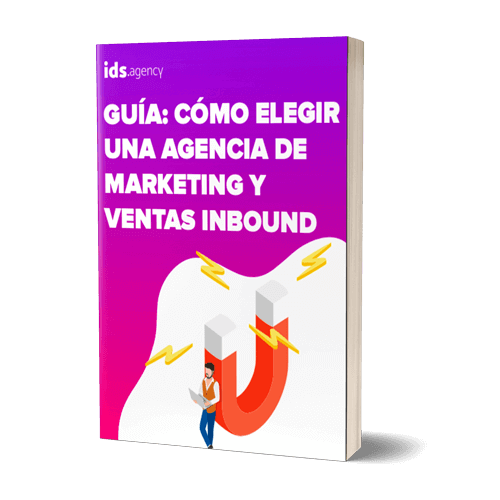 CÓMO ELEGIR UNA AGENCIA DE INBOUND MARKETING