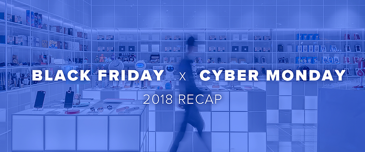 Black Friday Cyber Monday 2018: Insights and Highlights