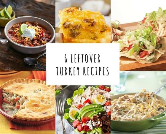 6 Leftover Turkey Recipes