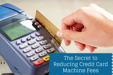 The_Secret_to_Reducing_Credit_Card_Machine_Fees_copy