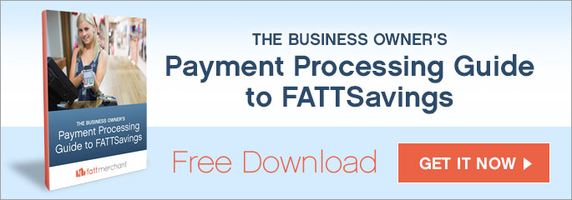 Business Owner's Payment Processing Guide to FATTSavings!
