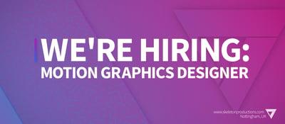 We're Hiring: Motion Graphics Designer