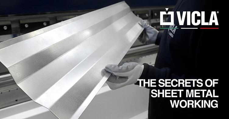 Technologies and innovation by VICLA®: here the secrets of sheet metal working.